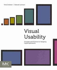 Visual Usability : Principles and Practices for Designing Digital Applications