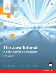 The Java Tutorial : A Short Course on the Basics (Java Series) (5TH)