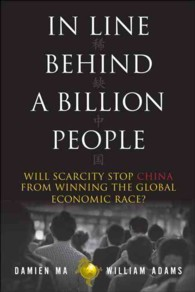 In Line Behind a Billion People : How Scarcity Will Define China's Ascent in the Next Decade