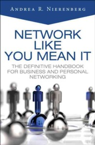 Network Like You Mean It : The Definitive Handbook for Business and Personal Networking