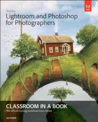 Adobe Lightroom and Photoshop for Photographers Classroom in a Book (Classroom in a Book) (PAP/PSC)