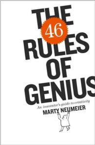 The 46 Rules of Genius : An Innovator's Guide to Creativity (Voices That Matter)