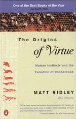 The Origins of Virtue : Human Instincts and the Evolution of Cooperation