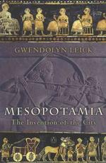 Mesopotamia : The Invention of the City