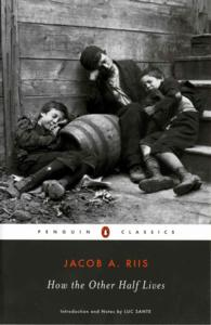 How the Other Half Lives : Studies among the Tenements of New York (Penguin Classics) (Reprint)
