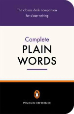 Complete Plain Words -- Paperback