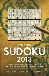 Penguin Sudoku 2013 : 365 Brand New Sudoku for Every Day of the Year Plus the Latest Addictive Japanese Puzzles (Penguin Sudoku)