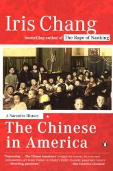 The Chinese in America : A Narrative History (Reprint)