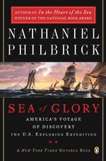 Sea of Glory : America's Voyage of Discovery, the U.s. Exploring Expedition, 1838-1842 (Reprint)