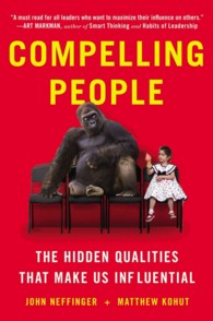 Compelling People : The Hidden Qualities That Make Us Influential