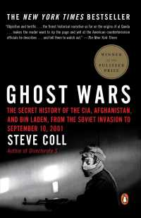 Ghost Wars : The Secret History of the CIA, Afghanistan, and bin Laden, from the Soviet Invasion to September 10, 2001 (Reprint)