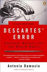 Descartes' Error : Emotion, Reason, and the Human Brain (Reprint)