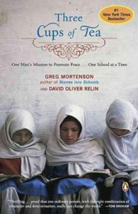 Three Cups of Tea : One Man's Mission to Promote Peace -- One School at a Time (Reprint)