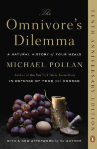 The Omnivore's Dilemma : A Natural History of Four Meals (Reprint)