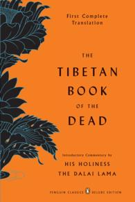 The Tibetan Book of the Dead : First Complete Translation: the Great Liberation by Hearing in the Intermediate States (Deluxe)
