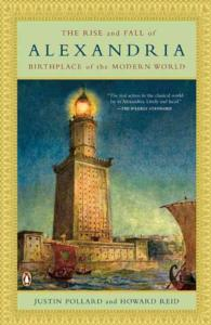 The Rise and Fall of Alexandria : Birthplace of the Modern World (Reprint)
