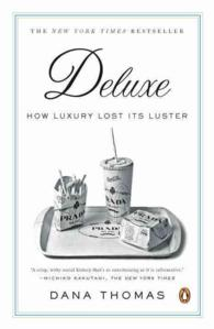 Deluxe : How Luxury Lost Its Luster (Reprint)
