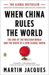 When China Rules the World : The End of the Western World and the Birth of a New Global Order (2 UPD EXP)
