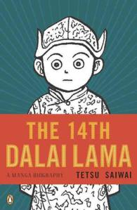 The 14th Dalai Lama : A Manga Biography (Reprint)