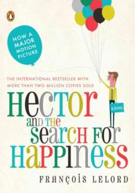 Hector and the Search for Happiness : A Novel (Reprint)