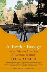 A Border Passage : From Cairo to America--A Woman's Journey (Reprint)