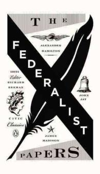 The Federalist Papers : Alexander Hamilton, James Madison, and John Jay (Penguin Civic Classics)