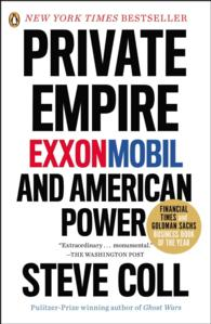 Private Empire : Exxonmobil and American Power (Reprint)