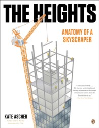 The Heights : Anatomy of a Skyscraper (Reprint)
