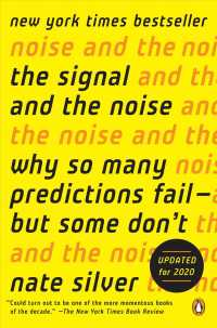 The Signal and the Noise : Why So Many Predictions Failm - but Some Don't (Reprint)