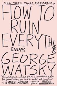 How to Ruin Everything : Essays