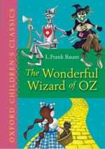 The Wonderful Wizard of Oz (Oxford Children's Classics) (Reprint)