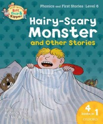 Oxford Reading Tree Read with Biff, Chip, and Kipper: Hairy-scary Monster & Other Stories : Level 6 Phonics and First Stories -- Paperback