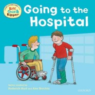 Oxford Reading Tree: Read with Biff, Chip & Kipper : First Experiences Going to the Hospital -- Paperback