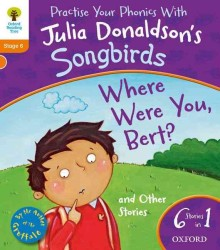 Oxford Reading Tree Songbirds: Where Were You Bert and Other Stories