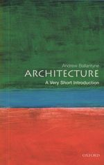 Architecture : A Very Short Introduction
