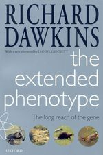 The Extended Phenotype : The Long Reach of the Gene (Popular Science) (Revised)