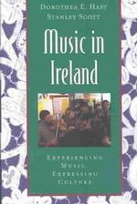 Music in Ireland : Experiencing Music, Expressing Culture (Global Music Series)