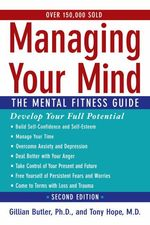Managing Your Mind : The Mental Fitness Guide (2ND)