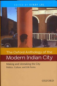 The Oxford Anthology of the Modern Indian City : Making and Unmaking the City: Politics, Culture, and Life Forms