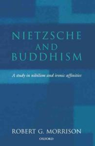 Nietzsche and Buddhism : A Study in Nihilism and Ironic Affinities