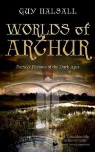Worlds of Arthur : Facts & Fictions of the Dark Ages (Reprint)