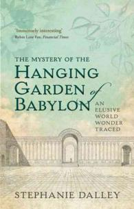 The Mystery of the Hanging Garden of Babylon : An Elusive World Wonder Traced