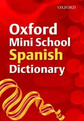Oxford Mini School Spanish Dictionary 2007