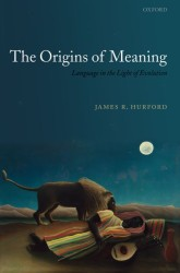 The Origins of Meaning (Language in the Light of Evolution)