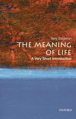 The Meaning of Life : A Very Short Introduction (Very Short Introductions)