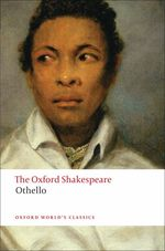 Othello, the Moor of Venice (Oxford World's Classics) (Reissue)