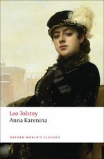Anna Karenina (Oxford World's Classics) (Reissue)
