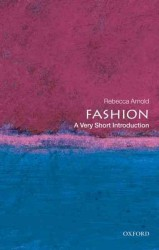 Fashion : A Very Short Introduction (Very Short Introductions)