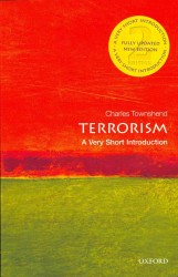 Terrorism : A Very Short Introduction (Very Short Introductions) (Reprint)