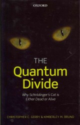 The Quantum Divide : Why Schrodinger's Cat Is Either Dead or Alive